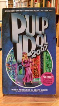 Clarkson, Pulp Idol 2007  – SFX Short Story Competition Collection 2007,