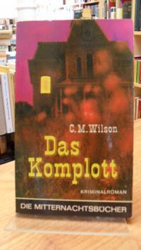 Wilson, Das Komplott – Kriminalroman,
