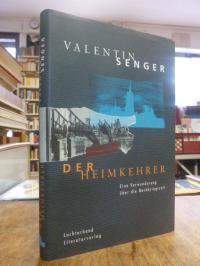 Senger, Der Heimkehrer – Eine Verwunderung über die Nachkriegszeit,