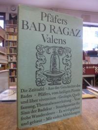 Pfäfers, Bad Ragaz, Valens,
