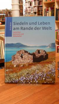 Meier, Siedeln und Leben am Rande der Welt – Zwischen Steinzeit und Mittelalter,