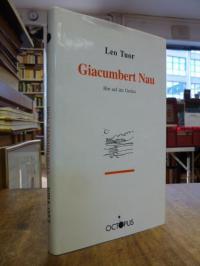 Tuor, Giacumbert Nau, Hirt auf der Greina – Bemerkungen zu seinem Leben,