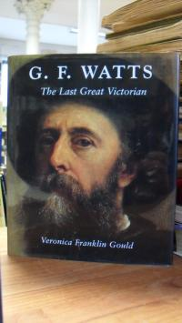 Gould, G. F. Watts – The Last Great Victorian,