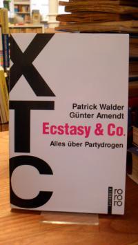 Walder, XTC, Ecstasy & Co – Alles über Partydrogen,