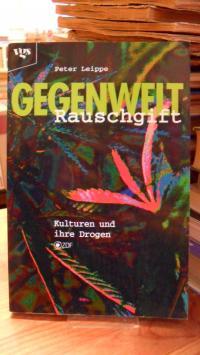 Leippe, Gegenwelt Rauschgift – Kulturen und ihre Drogen,
