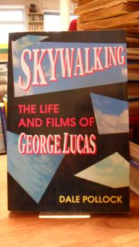Pollock, Skywalking – The Life and Films of George Lucas,