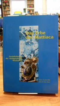 Das Erbe der Mattiaca – Persönlichkeiten der Stadtgeschichte Wiesbadens,