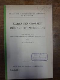 Stapper, Karls des Grossen Römisches Messbuch – Ein Beitrag zur Geschichte des S