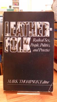 Thompson, Leatherfolk: Radical Sex, People, Politics & Practice,