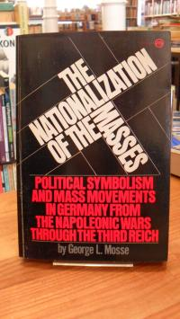 Mosse, Nationalization of the Masses: Political Symbolism and Mass Movements in