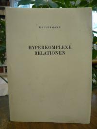Kellermann, Hyperkomplexe Relationen,