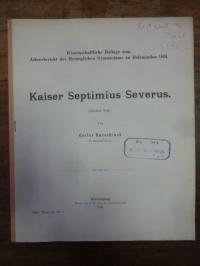 Hassebrauk, Kaiser Septimus Severus – 2. Teil /