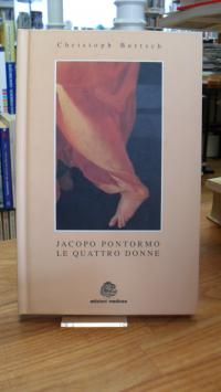 Bertsch, Jacopo Pontormo – Le Quattro Donne di Carmignano – Un Capolavoro del Ma