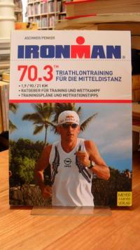 Aschwer, Ironman 70.3 – Triathlontraining für die Mitteldistanz – [1,9, 90, 21 k