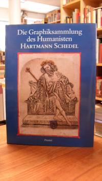 Die Graphiksammlung des Humanisten Hartmann Schedel,