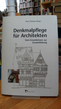Denkmalpflege für Architekten – Vom Grundwissen zur Gesamtleitung,