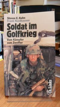 Kuhn, Soldat im Golfkrieg – Vom Kämpfer zum Zweifler,