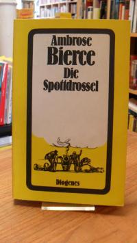 Bierce, Die Spottdrossel – 14 Novellen und 12 phantastische Fabeln – Auswahl und