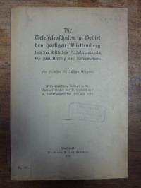 Wagner, Die Gelehrtenschulen im Gebiet des heutigen Württemberg von der Mitte de