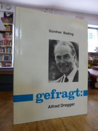 Bading, Gefragt: Alfred Dregger,