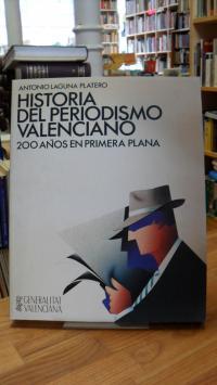 Laguna Platero, Historia del Periodismo Valenciano – 200 Años en Primera Plana,
