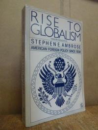 Ambrose, Rise to globalism – american foreign policy since 1938,