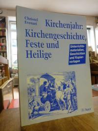 Evenari, Kirchenjahr: Kirchengeschichte, Feste und Heilige,