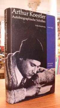 Koestler, Autobiographische Schriften – Erster Band – Frühe Empörung,