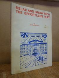 Montague, Relax and Grow Rich the Effortless Way,