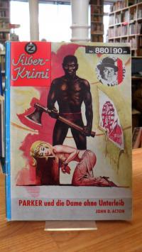 Action, Silber-Krimi Nr. 880 – Parker und die Dame ohne Unterleib,