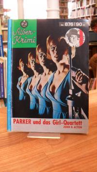 Action, Silber-Krimi Nr. 864 – Parker und das Girl-Quartett,