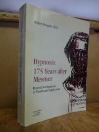 Hypnosis: 175 years after Mesmer  – Recent Developments in Theory and Applicatio