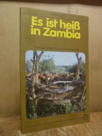 Luig, Es ist heiß in Zambia – Partner in der Entwicklungsarbeit,