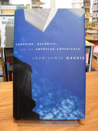 Gaddis, Surprise, Security, and the American Experience,