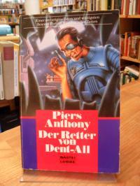 Anthony, Der Retter von Dent-All – Science Fiction-Roman,