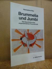 Hau, Brummelia und Jumbi – Die Geschichte einer ungewöhnlichen Freundschaft,