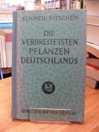 Schmeil, Die verbreitetsten Pflanzen Deutschlands . Einfache Tabellen zum Bestim