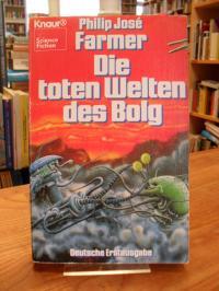 Farmer, Die toten Welten des Bolg – Science-Fiction-Roman,