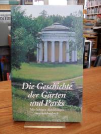 Die Geschichte der Gärten und Parks – [nach einer Sendereihe des Hessischen Rund