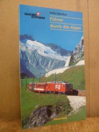 Europa / Schweiz / Berther, Führer durch die Alpen – Glacier-Express,