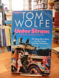 Wolfe, Unter Strom – The electrical Kool-aid-acid-Test – Die legendäre Reise von