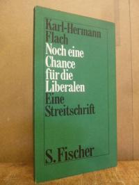 """Flach, Noch eine Chance für die Liberalen oder: """"Die Zukunft der Freiheit"""" – ein"""
