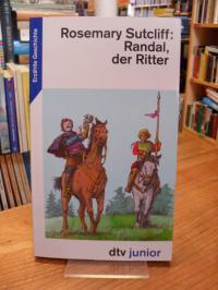 Sutcliff, Randal, der Ritter – Eine Erzählung aus dem englischen Mittelalter,