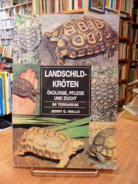 Landschildkröten – Ökologie, Pflege und Zucht – Im Terrarium,