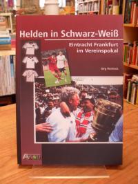 Heinisch, Helden in Schwarz-Weiß – Eintracht Frankfurt im Vereinspokal,