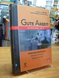 Gute Arbeit – Ausgabe 2012 – Zeitbombe Arbeitsstress – Befunde, Strategien, Rege