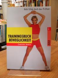 Trainingsbuch Beweglichkeit – Mehr Erfolg durch den PI-Effekt,