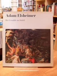 Elsheimer, Adam Elsheimer – Die Gemälde im Städel,