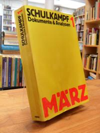 Schulkampf – Dokumente und Analysen – Band 1,