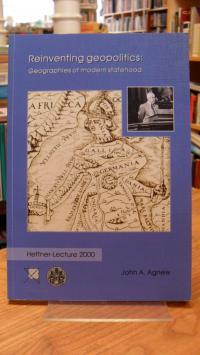 Hanson, Reinventing Geopolitics: Geographies of Modern Statehold – Hettner-Lectu